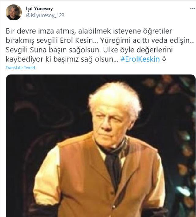 Ünlü oyuncu Işıl Yücesoy paylaştı! Usta sanatçı Erol Keskin hayatını kaybetti