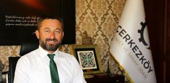 Süleyman Kozuva: Çerkezköy TSO DTİM hizmetine devam ediyor