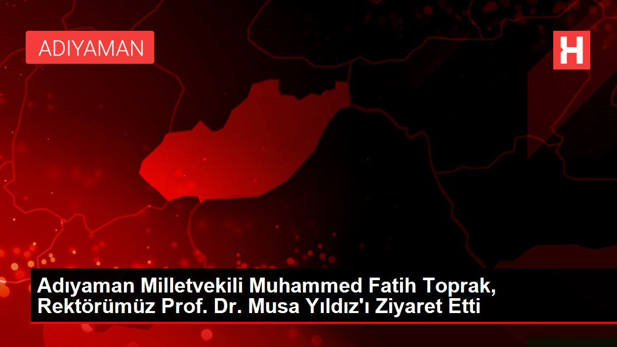 adiyaman milletvekili muhammed fatih toprak 14173308 local