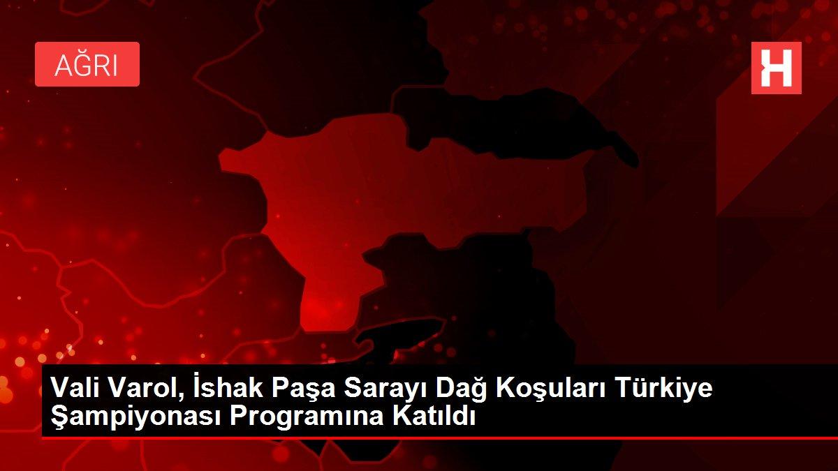 Vali Varol, İshak Paşa Sarayı Dağ Koşuları Türkiye Şampiyonası Programına Katıldı