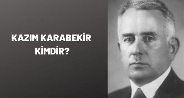 Kazım Karabekir kimdir? 'Alçıtepe Kahramanı' Kazım Karabekir'in hayatı!