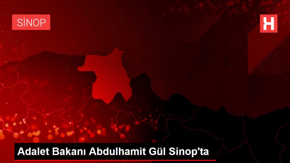 Adalet Bakanı Abdulhamit Gül Sinop'ta