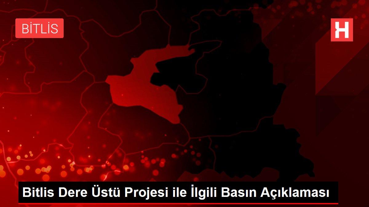 Bitlis Dere Üstü Projesi ile İlgili Basın Açıklaması