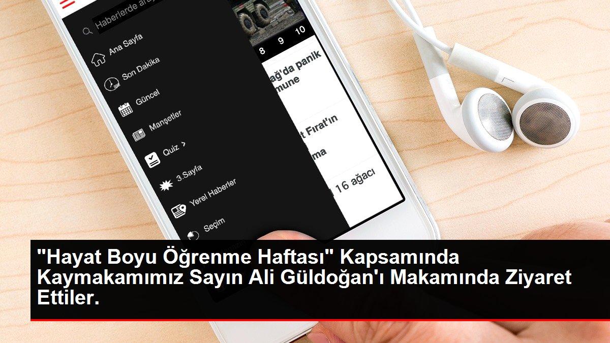 'Hayat Boyu Öğrenme Haftası' Kapsamında Kaymakamımız Sayın Ali Güldoğan'ı Makamında Ziyaret Ettiler.