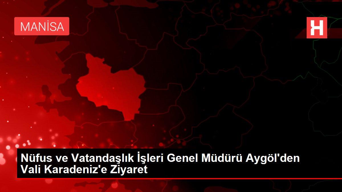 Nüfus ve Vatandaşlık İşleri Genel Müdürü Aygöl'den Vali Karadeniz'e Ziyaret