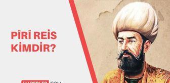 İspanya: Piri Reis kimdir? Osmanlı'nın Kaptanı Deryası Piri Reis neden asıl, nasıl öldü? Piri Reis neyi buldu?