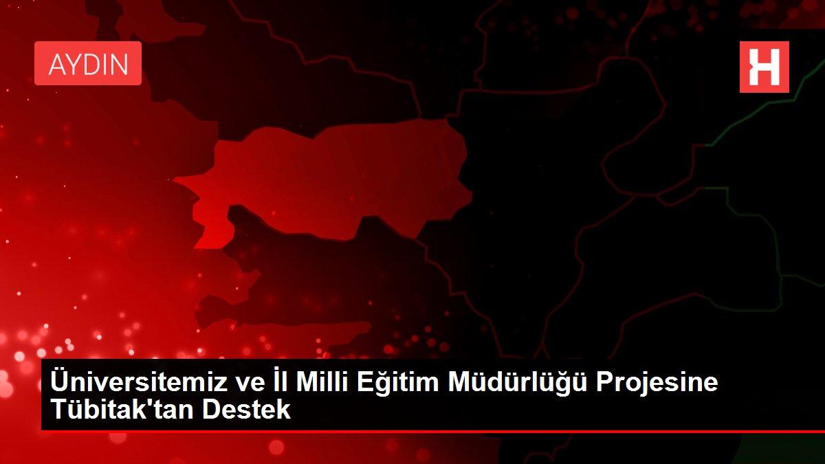 Üniversitemiz ve İl Milli Eğitim Müdürlüğü Projesine Tübitak'tan Destek