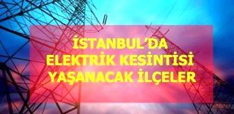 İstanbul: 20 Haziran Pazar İstanbul elektrik kesintisi! İstanbul'da elektrik kesintisi yaşanacak ilçeler İstanbul'da elektrik ne zaman gelecek?
