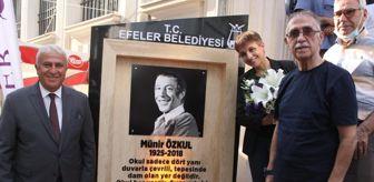 Ferdi Akarnur: Münir Özkul'un adı Aydın'da yaşatılacak