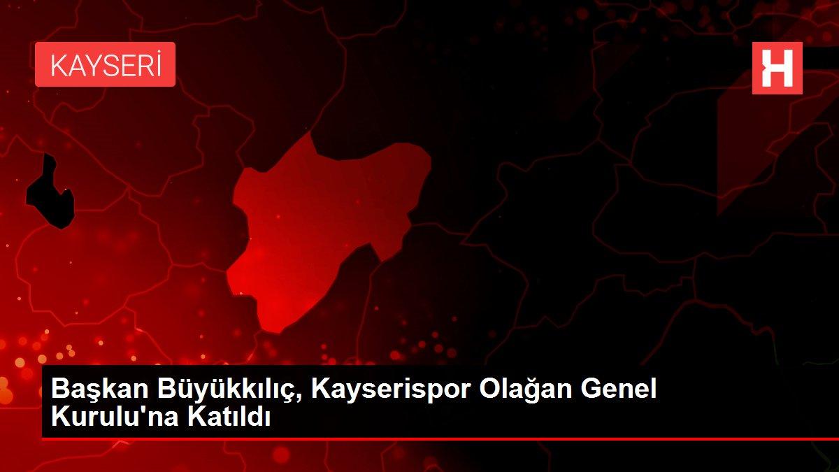 Başkan Büyükkılıç, Kayserispor Olağan Genel Kurulu'na Katıldı