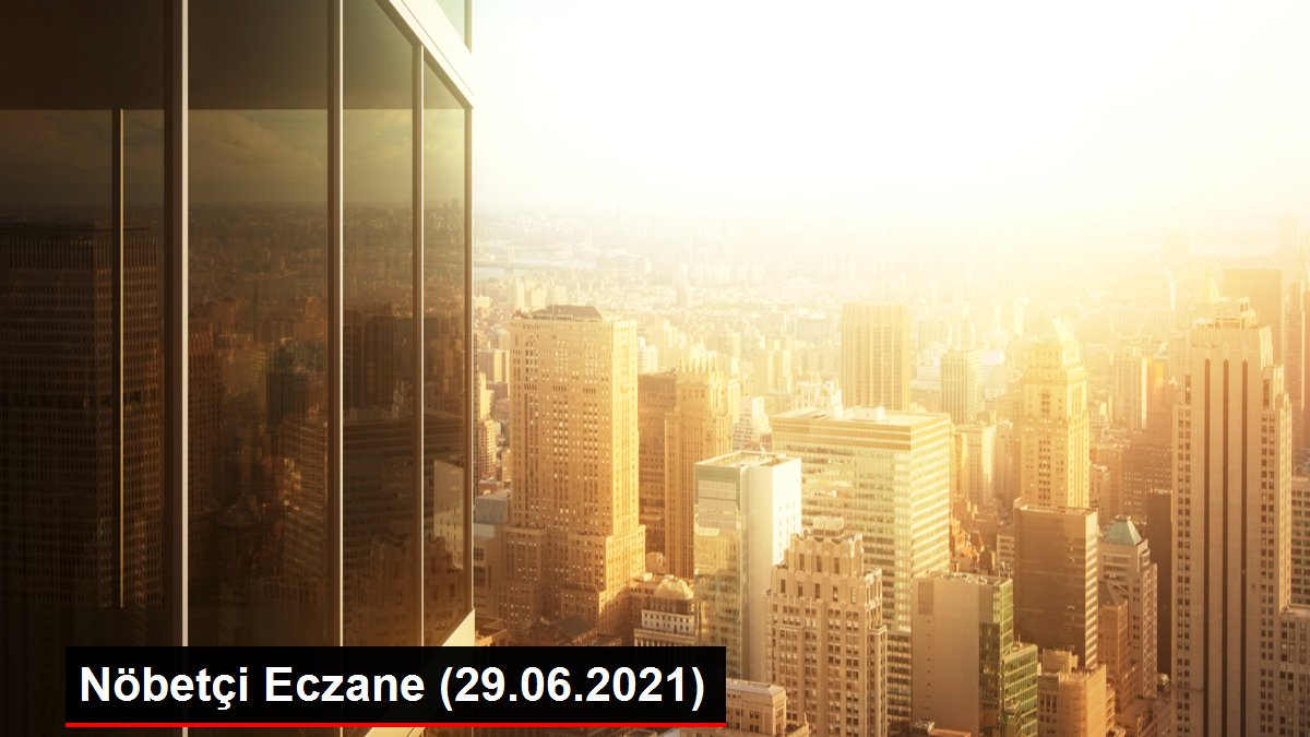 Nöbetçi Eczane (29.06.2021)