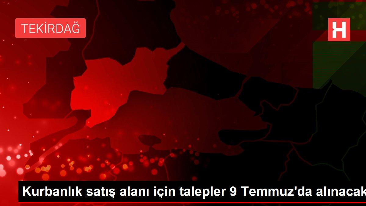 Kurbanlık satış alanı için talepler 9 Temmuz'da alınacak