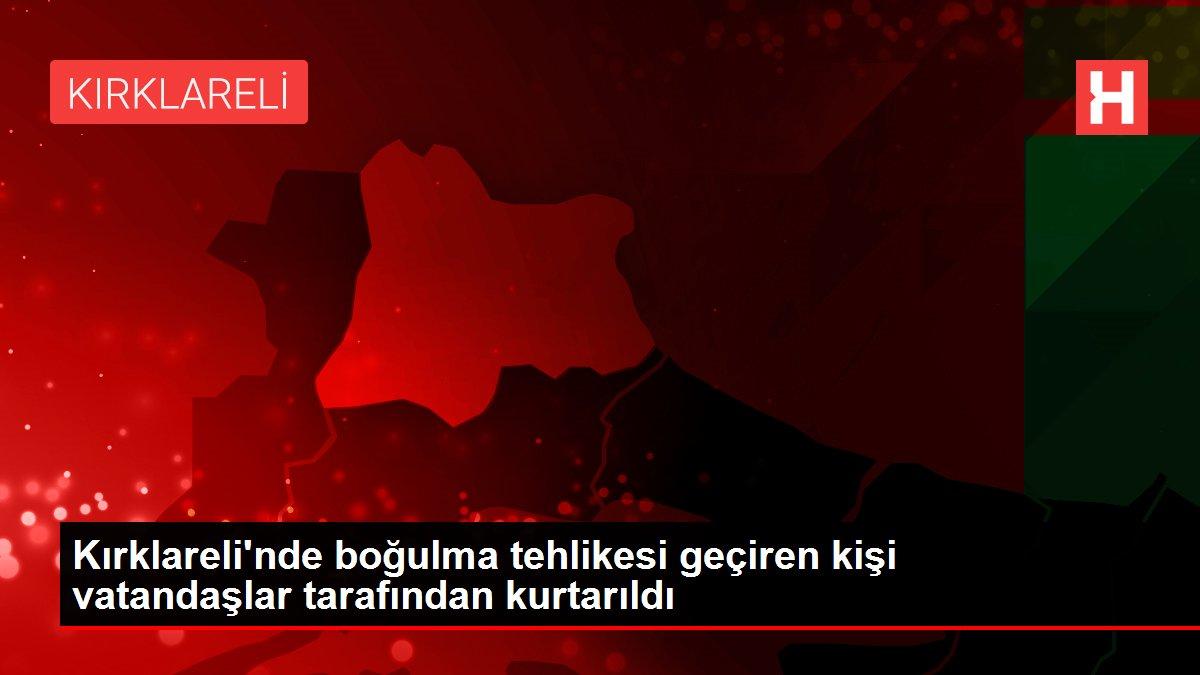Kırklareli'nde boğulma tehlikesi geçiren kişi vatandaşlar tarafından kurtarıldı