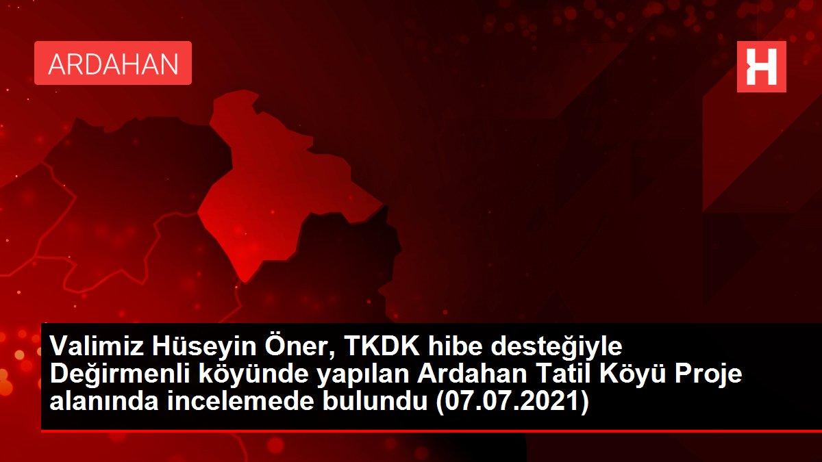 Valimiz Hüseyin Öner, TKDK hibe desteğiyle Değirmenli köyünde yapılan Ardahan Tatil Köyü Proje alanında incelemede bulundu (07.07.2021)