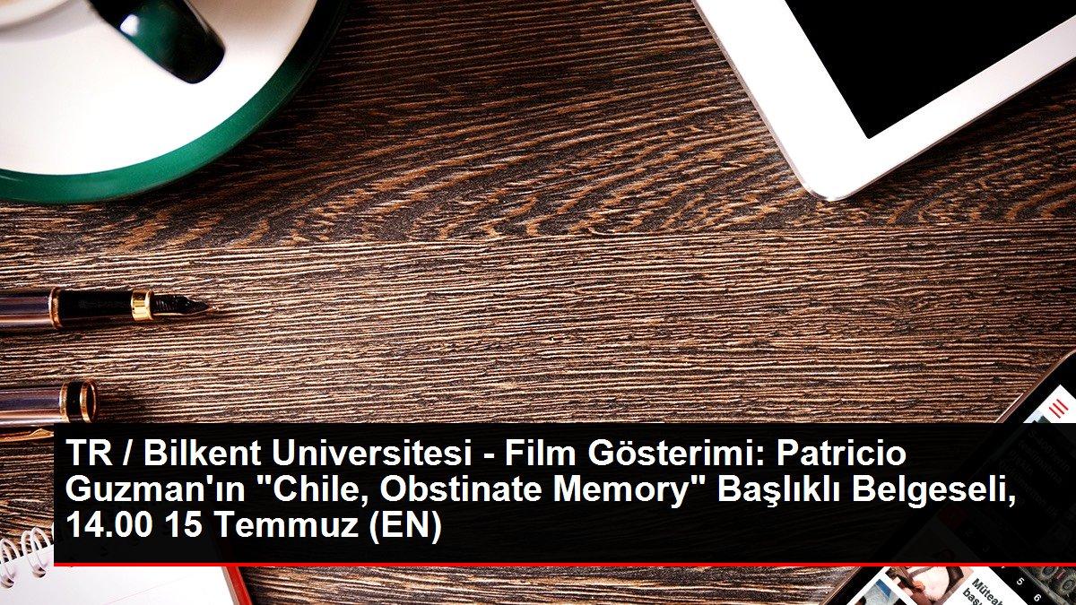 TR / Bilkent Universitesi - Film Gösterimi: Patricio Guzman'ın