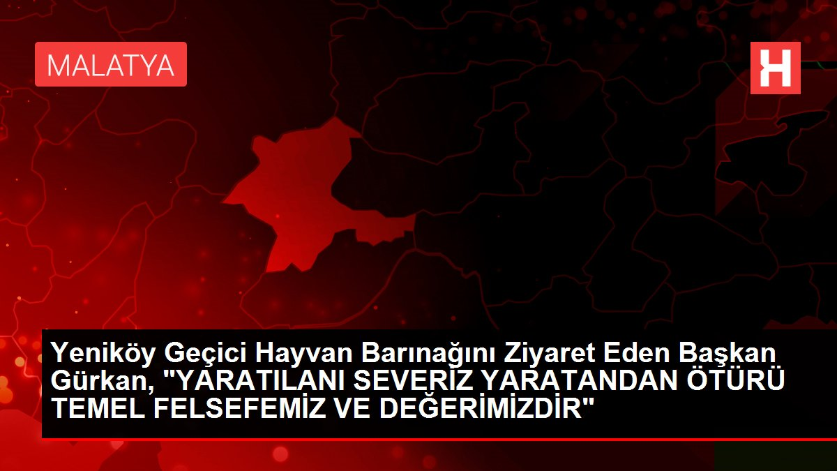 Yeniköy Geçici Hayvan Barınağını Ziyaret Eden Başkan Gürkan,