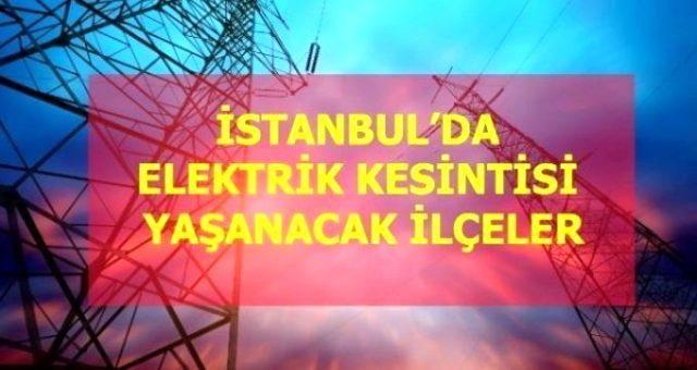 14 Temmuz Çarşamba İstanbul elektrik kesintisi! İstanbul'da elektrik kesintisi yaşanacak ilçeler İstanbul'da elektrik ne zaman gelecek?