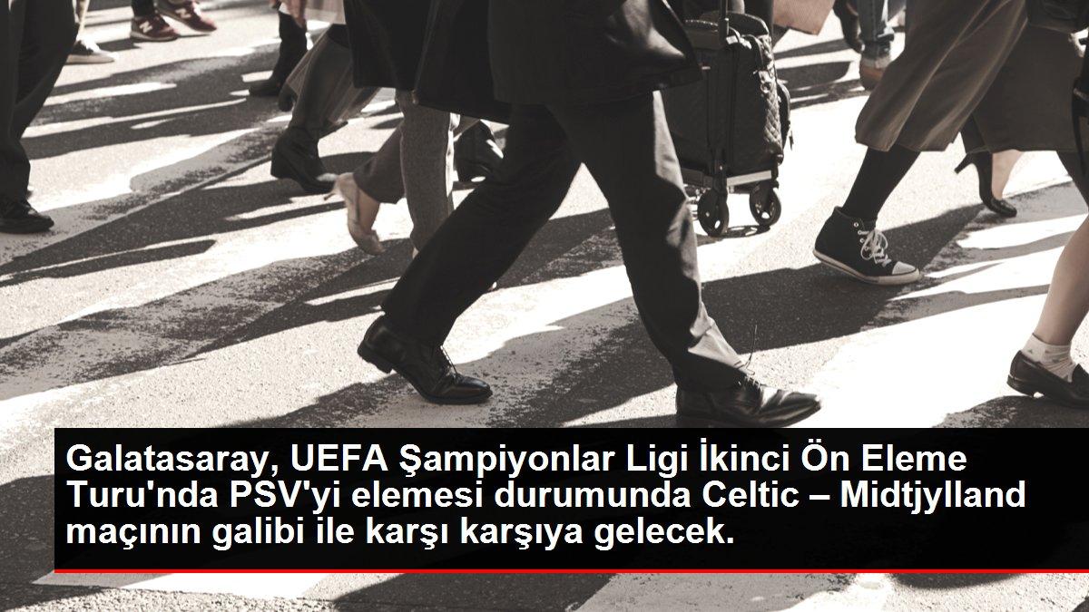 Galatasaray, UEFA Şampiyonlar Ligi İkinci Ön Eleme Turu'nda PSV'yi elemesi durumunda Celtic – Midtjylland maçının galibi ile karşı karşıya gelecek.