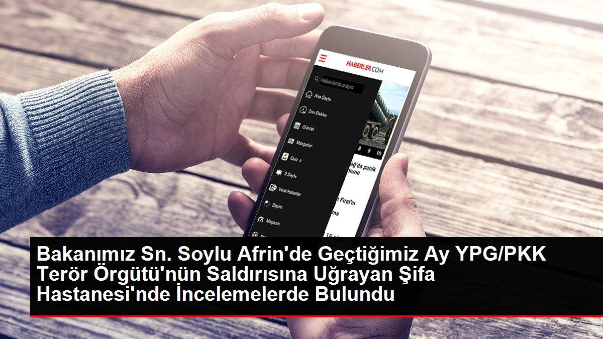 Bakanımız Sn. Soylu Afrin'de Geçtiğimiz Ay YPG/PKK Terör Örgütü'nün Saldırısına Uğrayan Şifa Hastanesi'nde İncelemelerde Bulundu