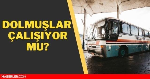 Bayramda minibüsler çalışıyor mu bugün? Kurban bayramında otobüsler çalışıyor mu? Kurban bayramında dolmuşlar çalışıyor mu?