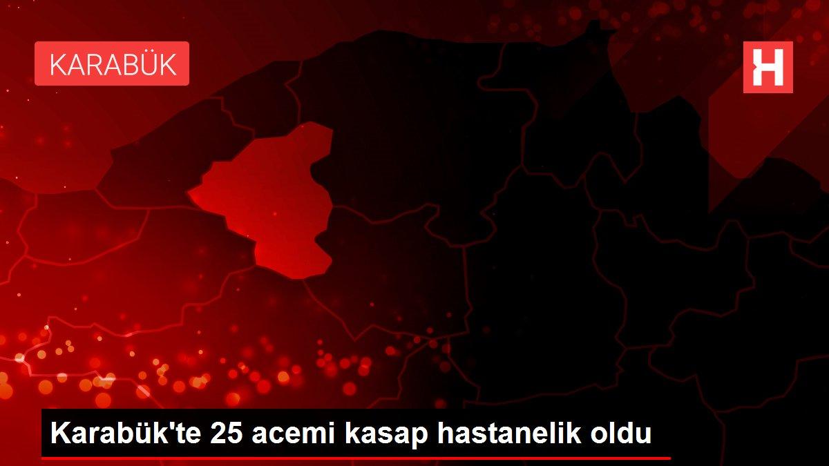 Karabük'te 25 acemi kasap hastanelik oldu