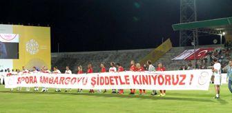 Tuncay Şanlı: Kıbrıs'ta şöhretler maçında dünyaya mesaj: 'Sporda ambargoya hayır'