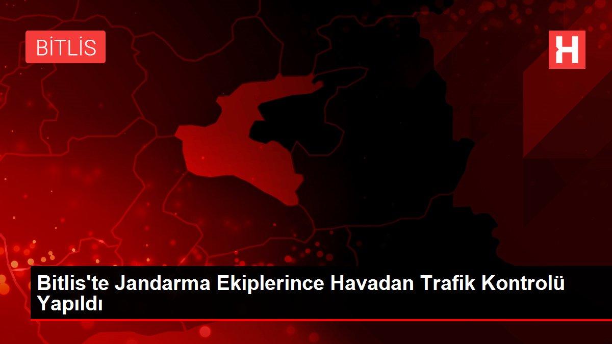 Bitlis'te Jandarma Ekiplerince Havadan Trafik Kontrolü Yapıldı