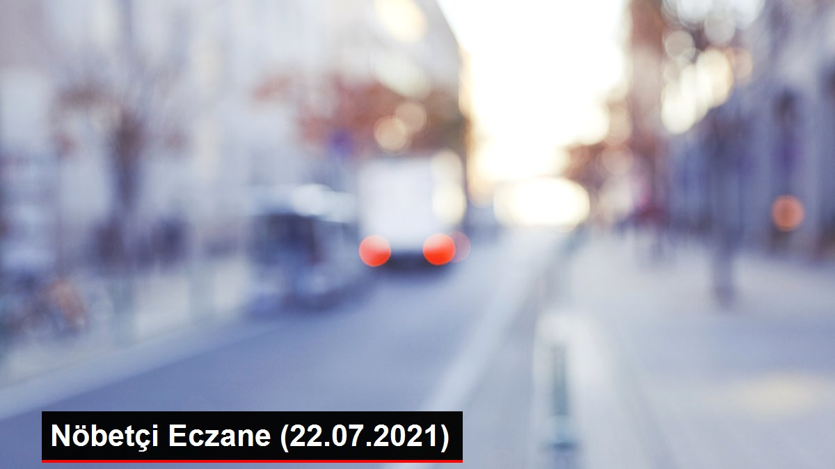 Nöbetçi Eczane (22.07.2021)