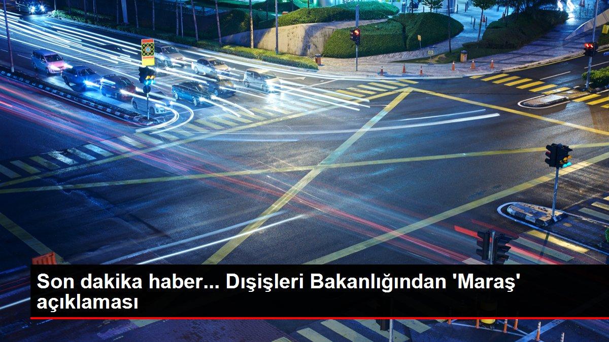 Türkiye'den Maraş açılımına ilişkin BM ve çeşitli ülkelerin açıklamalarına tepki Açıklaması