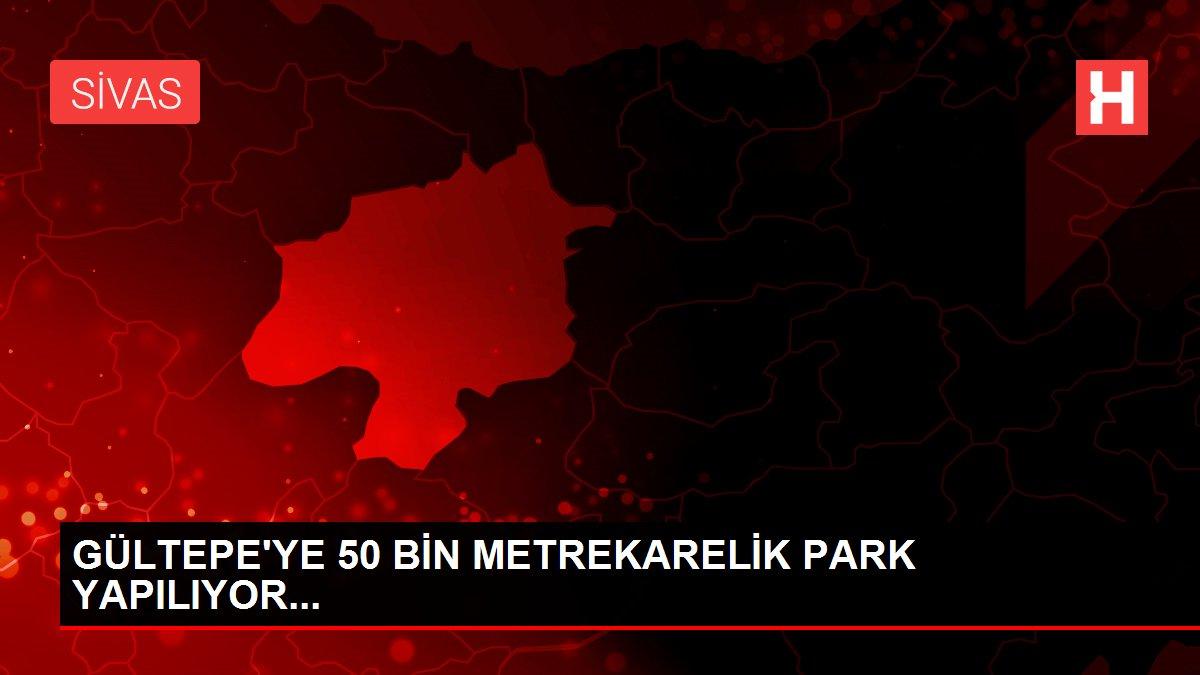 GÜLTEPE'YE 50 BİN METREKARELİK PARK YAPILIYOR...