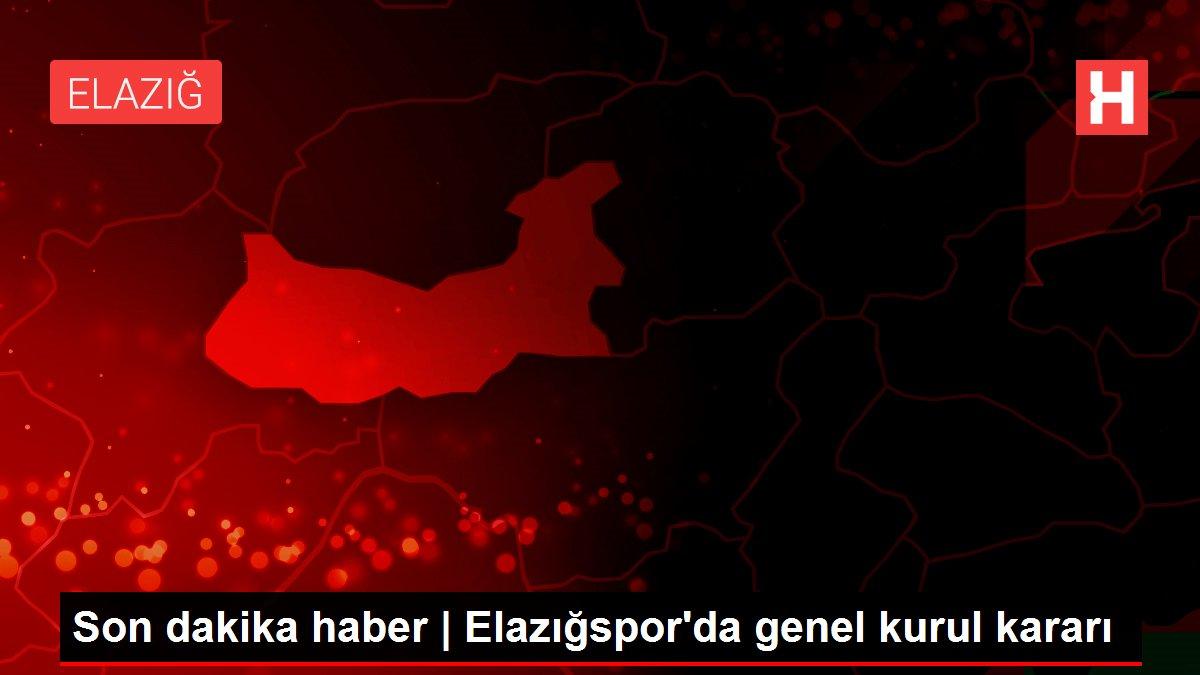 Son dakika haber   Elazığspor'da genel kurul kararı