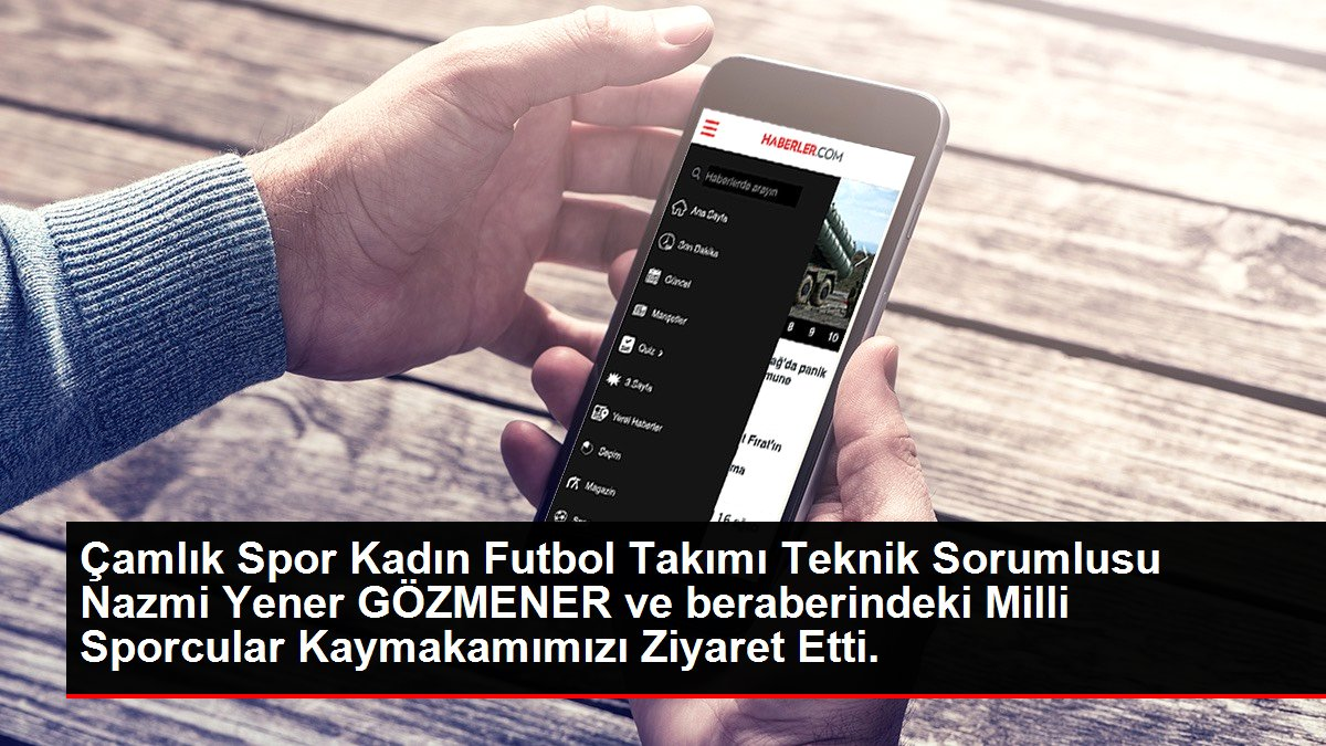 Çamlık Spor Kadın Futbol Takımı Teknik Sorumlusu Nazmi Yener GÖZMENER ve beraberindeki Milli Sporcular Kaymakamımızı Ziyaret Etti.