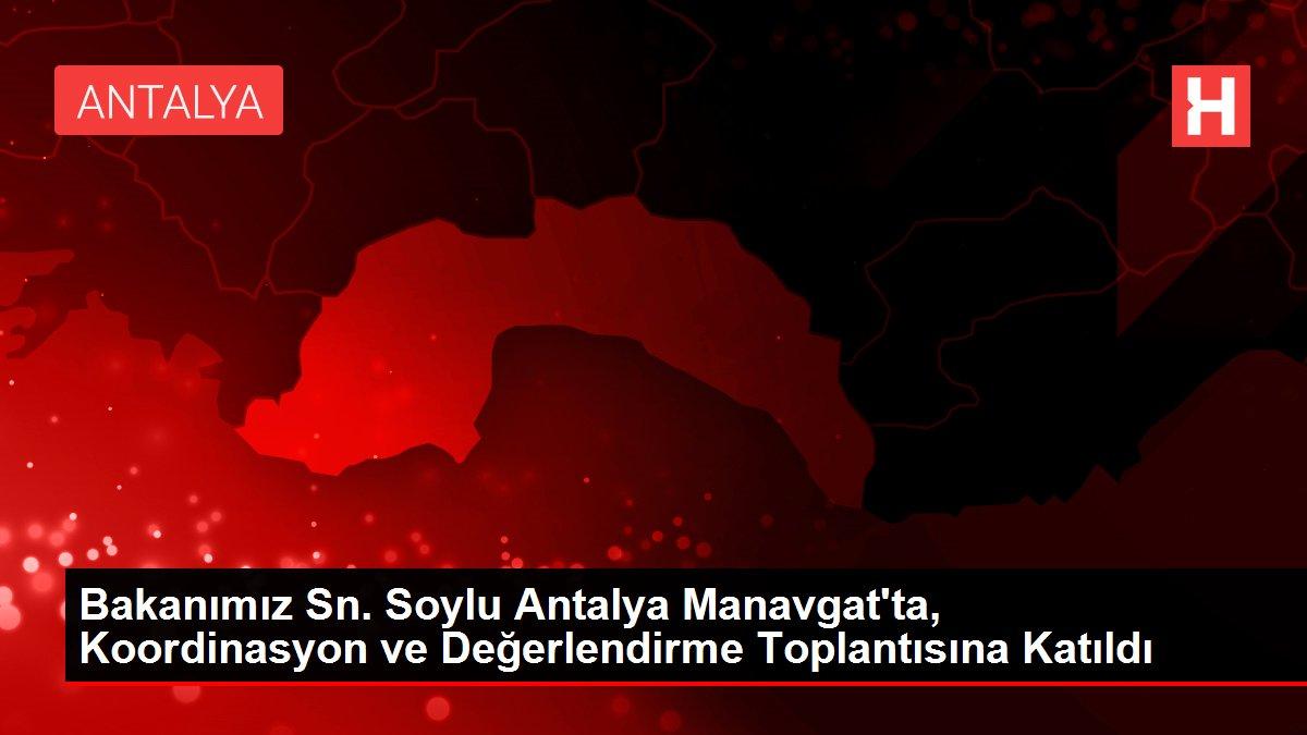 Bakanımız Sn. Soylu Antalya Manavgat'ta, Koordinasyon ve Değerlendirme Toplantısına Katıldı