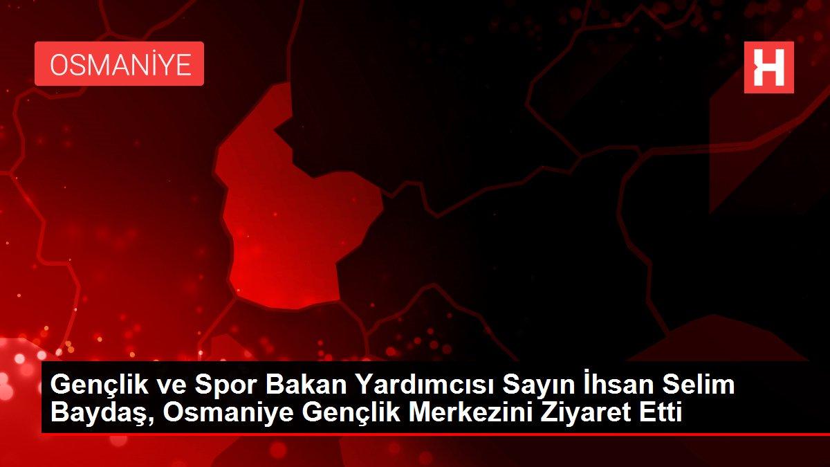 Gençlik ve Spor Bakan Yardımcısı Sayın İhsan Selim Baydaş, Osmaniye Valiliği'ni Ziyaret Etti