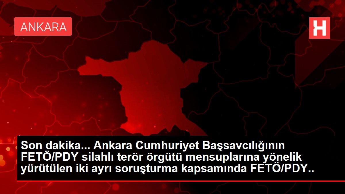 Son dakika... Ankara Cumhuriyet Başsavcılığının FETÖ/PDY silahlı terör örgütü mensuplarına yönelik yürütülen iki ayrı soruşturma kapsamında FETÖ/PDY silahlı terör...