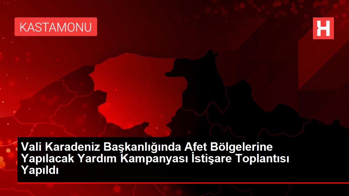 Vali Karadeniz Başkanlığında Afet Bölgelerine Yapılacak Yardım Kampanyası İstişare Toplantısı Yapıldı