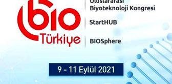Öznur Çalık: Biyoteknoloji alanındaki son gelişmeler 120'den fazla konuşmacıyla masaya yatırılacak