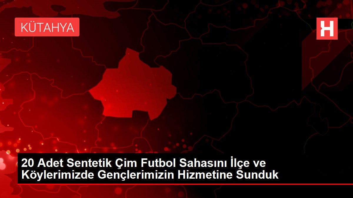 20 Adet Sentetik Çim Futbol Sahasını İlçe ve Köylerimizde Gençlerimizin Hizmetine Sunduk