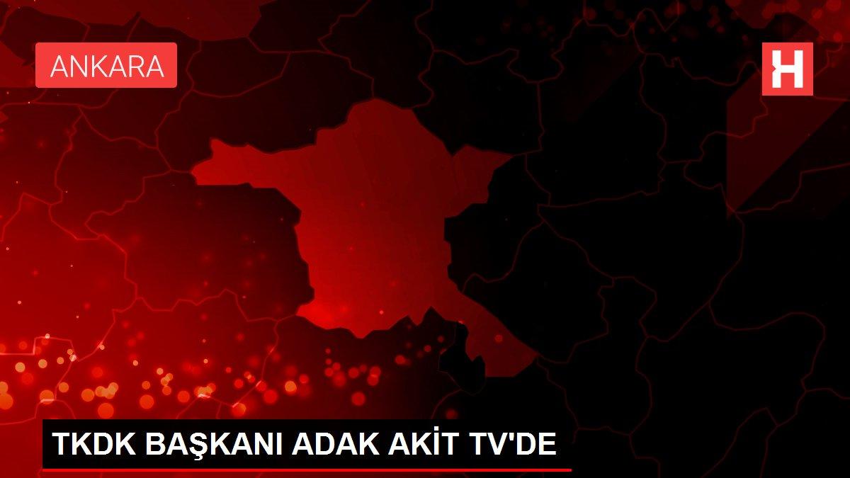 TKDK BAŞKANI ADAK AKİT TV'DE