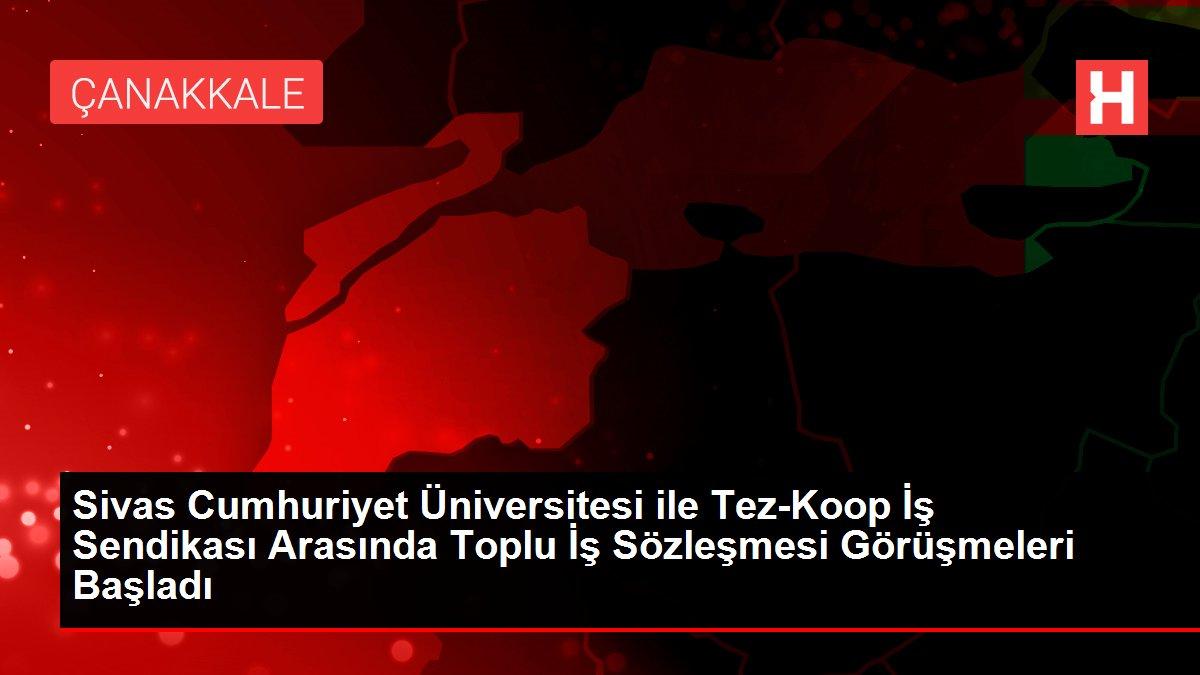 Sivas Cumhuriyet Üniversitesi ile Tez-Koop İş Sendikası Arasında Toplu İş Sözleşmesi Görüşmeleri Başladı