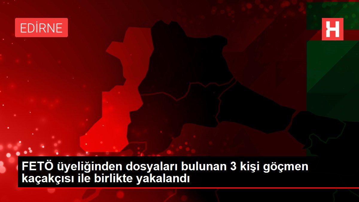 FETÖ üyeliğinden dosyaları bulunan 3 kişi göçmen kaçakçısı ile birlikte yakalandı