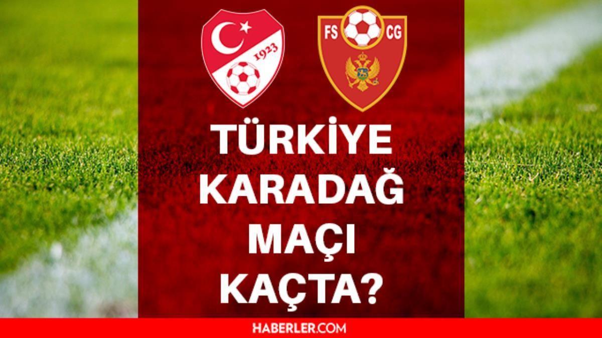 Türkiye Karadağ maçı ne zaman? Türkiye Karadağ saat kaçta, hangi kanalda? Türkiye Karadağ muhtemel 11'ler!