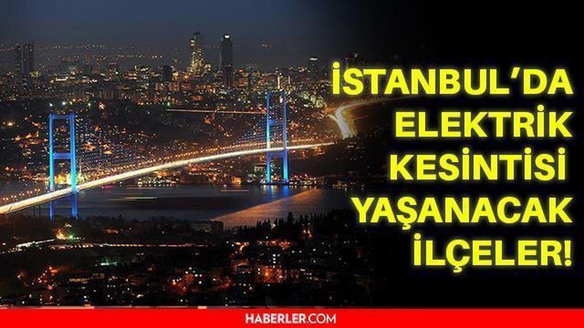 19 Ekim Salı İstanbul elektrik kesintisi! İstanbul'da elektrik kesintisi yaşanacak ilçeler hangileri! İstanbul'da elektrik ne zaman gelecek?