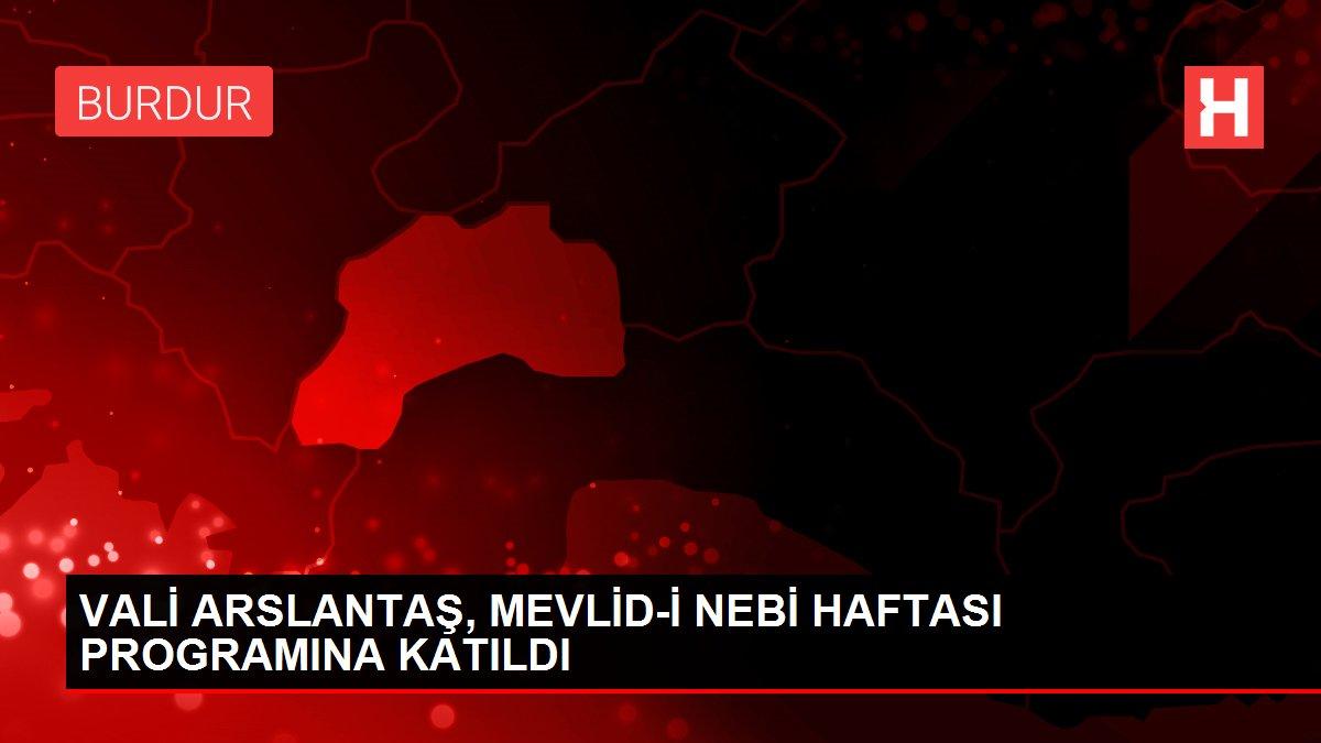 VALİ ARSLANTAŞ, MEVLİD-İ NEBİ HAFTASI PROGRAMINA KATILDI