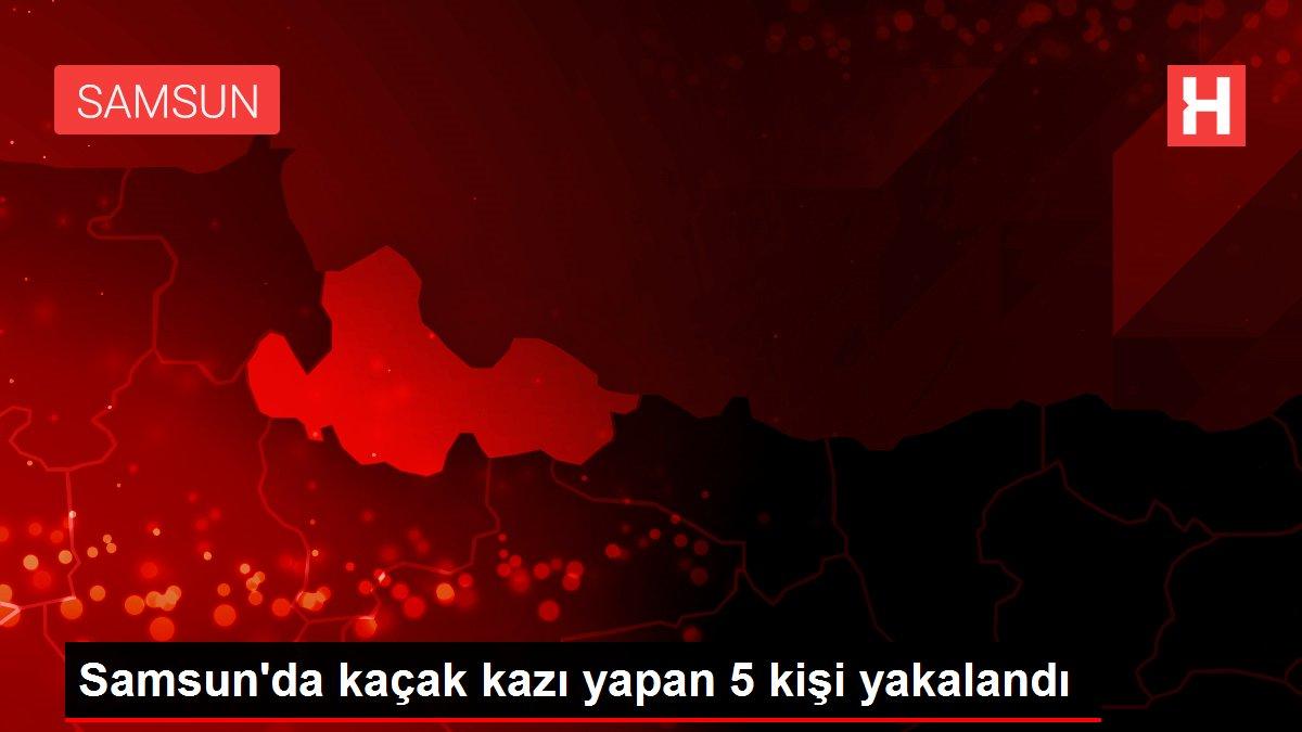 Samsun'da kaçak kazı yapan 5 kişi yakalandı