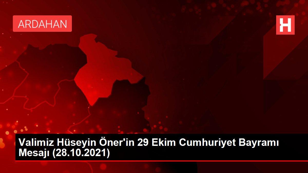 Valimiz Hüseyin Öner'in 29 Ekim Cumhuriyet Bayramı Mesajı (28.10.2021)