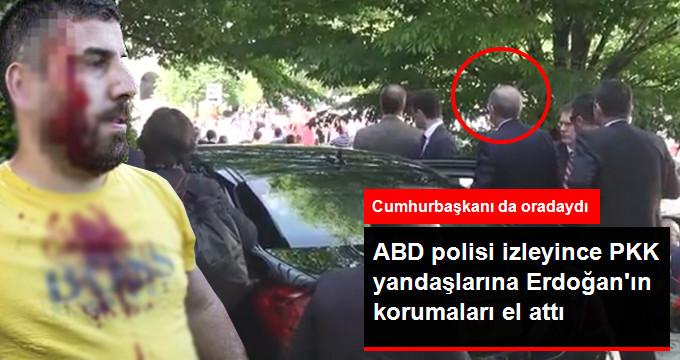 ABD POLİSİ İZLEYİNCE PKK YANDAŞLARINA ERDOĞAN'IN KORUMALARI EL ATTI