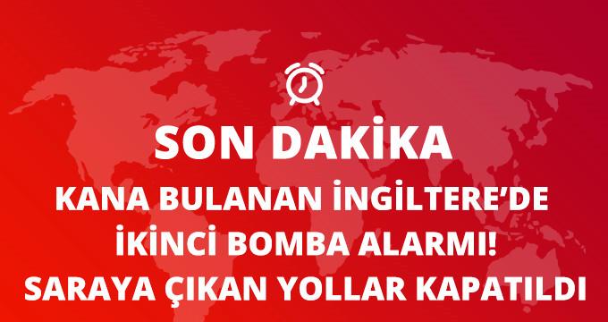 KANA BULANAN İNGİLTERE'DE İKİNCİ BOMBA ALARMI!