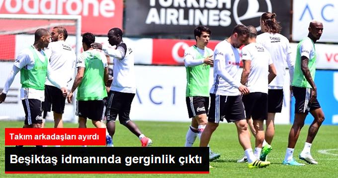 Beşiktaş idmanında gerginlik çıktı