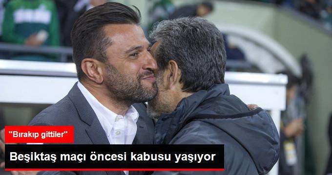 Beşiktaş maçı öncesi kabusu yaşıyor